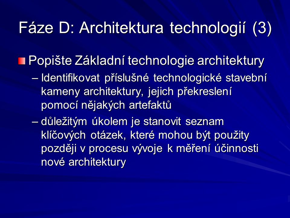Fáze D: Architektura technologií (3)