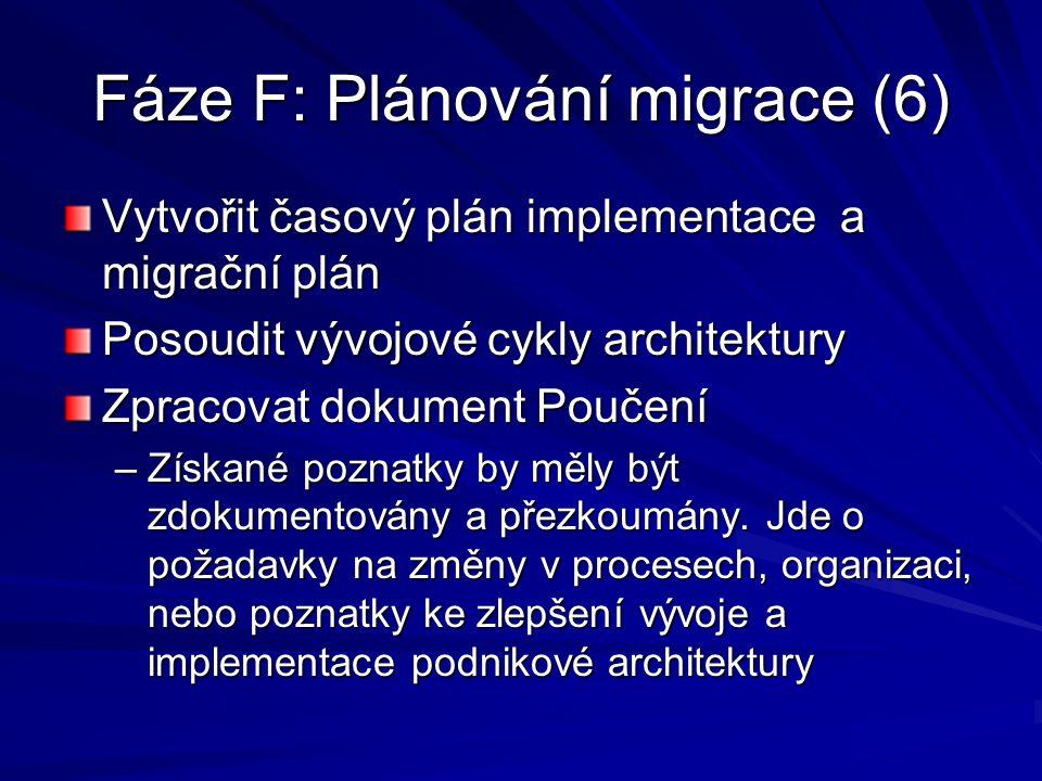 Fáze F: Plánování migrace (6)