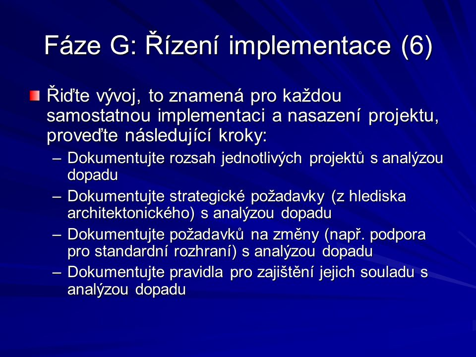 Fáze G: Řízení implementace (6)