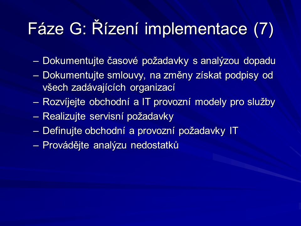 Fáze G: Řízení implementace (7)