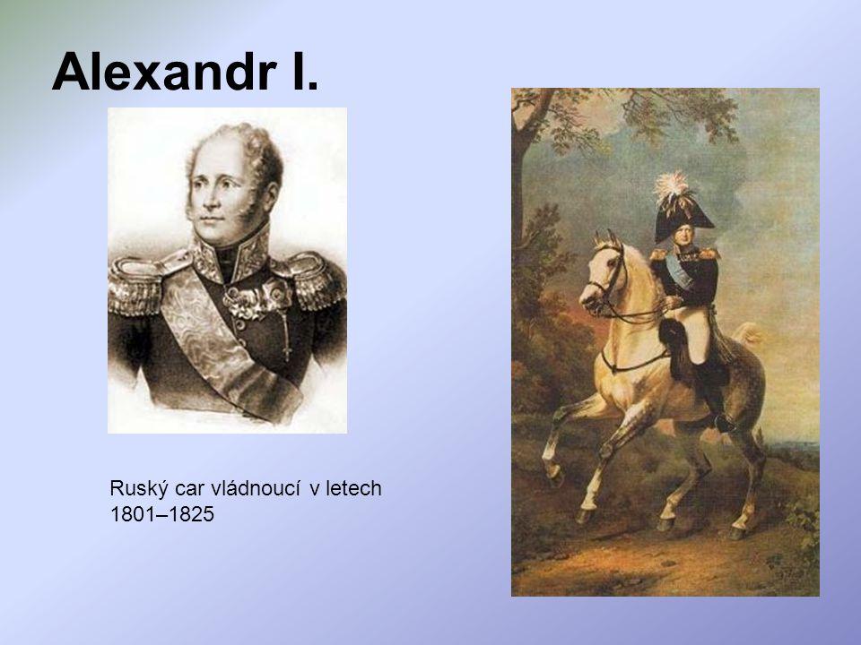 Alexandr I. Ruský car vládnoucí v letech 1801–1825