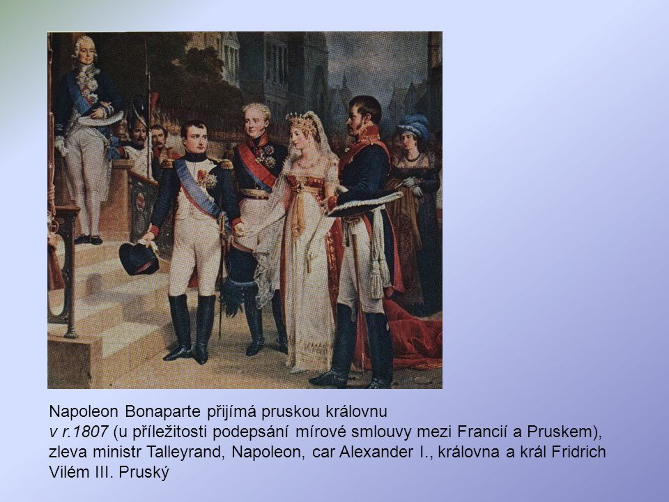 Napoleon Bonaparte přijímá pruskou královnu v r