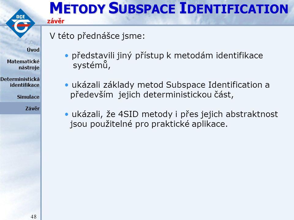představili jiný přístup k metodám identifikace systémů,