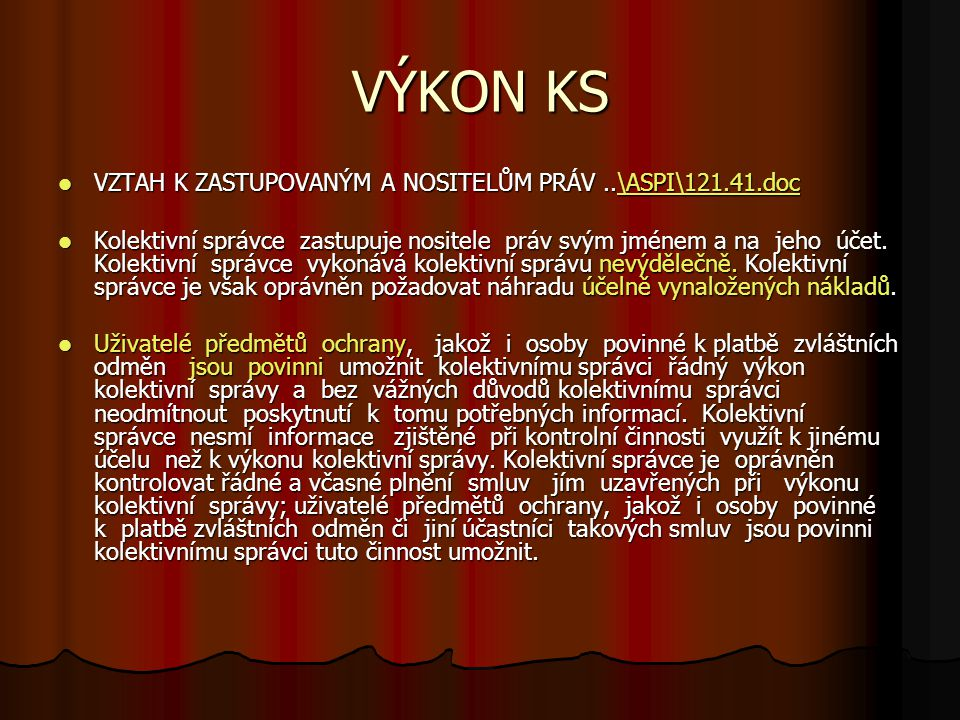 VÝKON KS VZTAH K ZASTUPOVANÝM A NOSITELŮM PRÁV ..\ASPI\121.41.doc