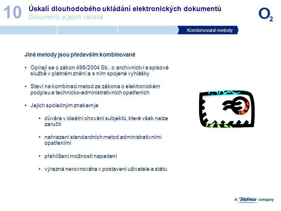10 Úskalí dlouhodobého ukládání elektronických dokumentů Dokumenty a jejich validita. Kombinované metody.