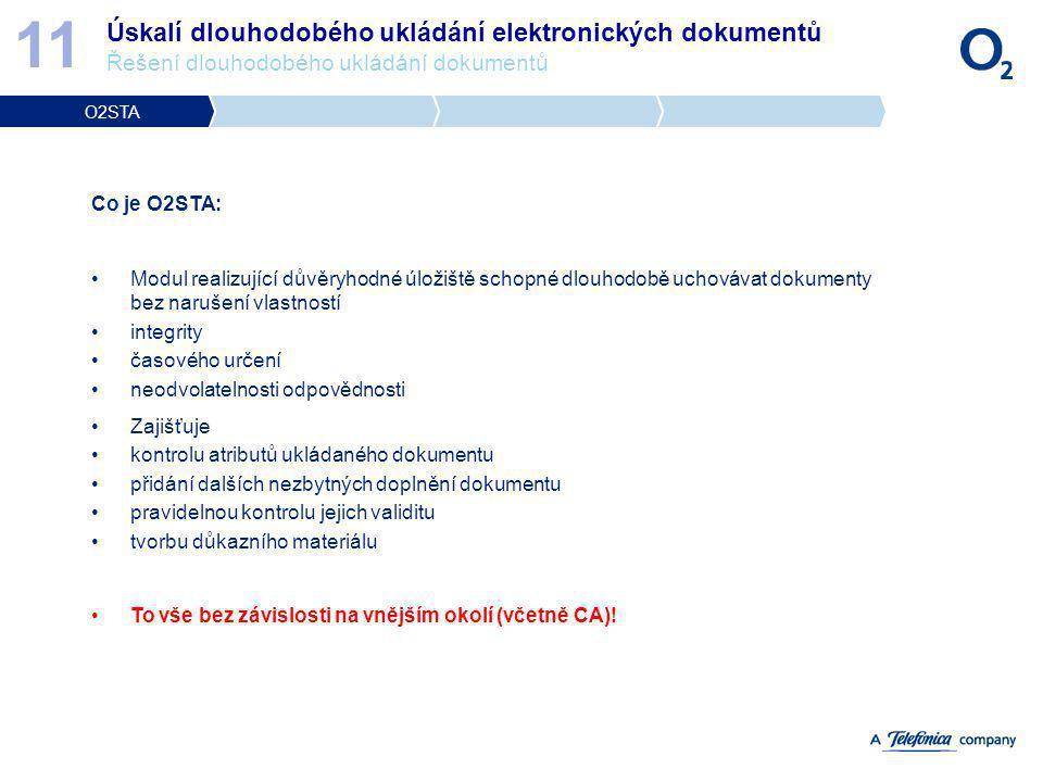 11 Úskalí dlouhodobého ukládání elektronických dokumentů Řešení dlouhodobého ukládání dokumentů. O2STA.