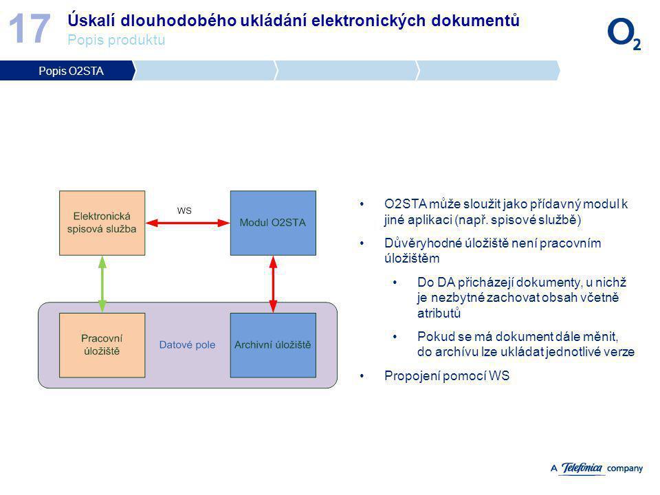 17 Úskalí dlouhodobého ukládání elektronických dokumentů Popis produktu. Popis O2STA.