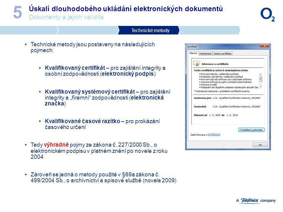 5 Úskalí dlouhodobého ukládání elektronických dokumentů Dokumenty a jejich validita. Technické metody.