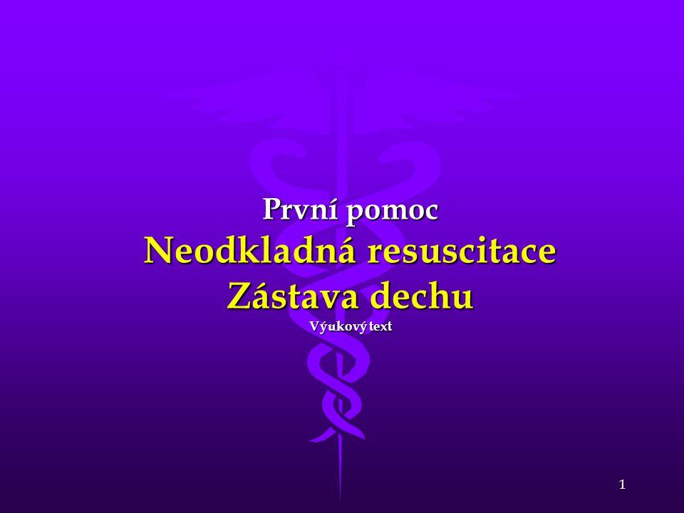 První pomoc Neodkladná resuscitace Zástava dechu Výukový text