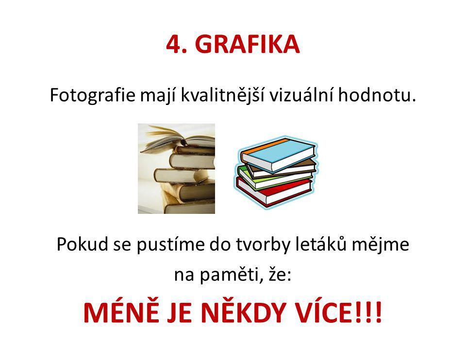 MÉNĚ JE NĚKDY VÍCE!!! 4. GRAFIKA
