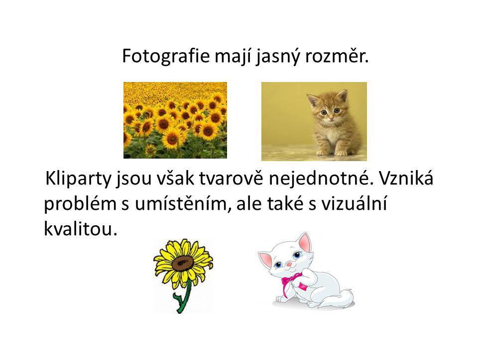 Fotografie mají jasný rozměr.