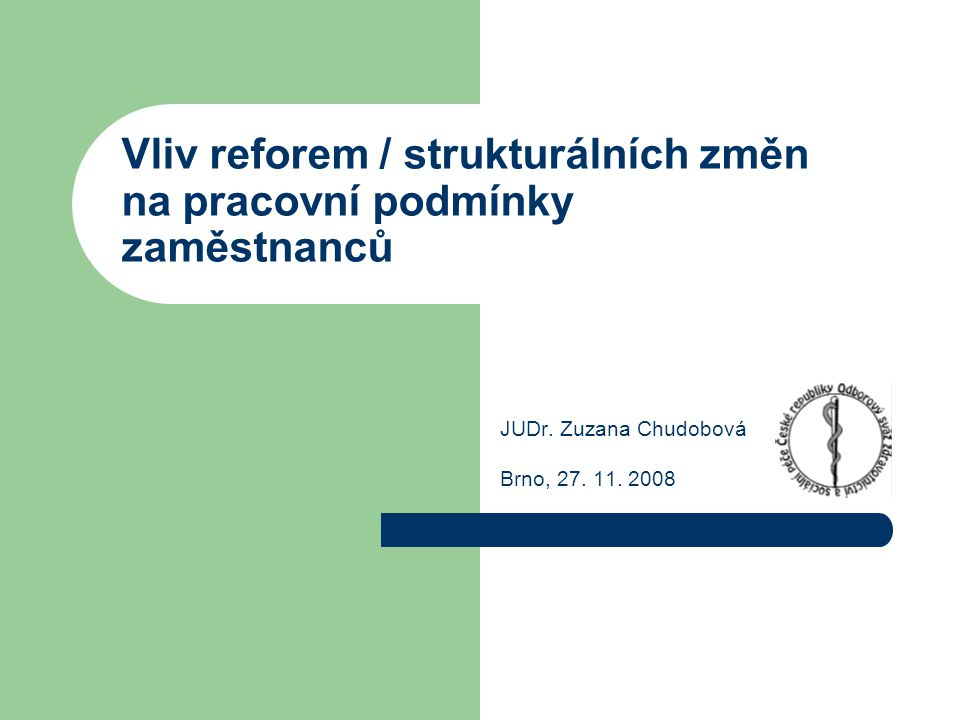 Vliv reforem / strukturálních změn na pracovní podmínky zaměstnanců