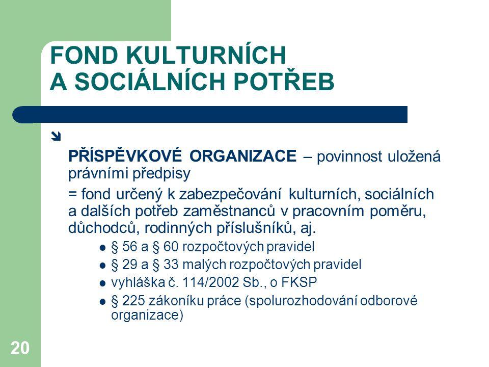 FOND KULTURNÍCH A SOCIÁLNÍCH POTŘEB