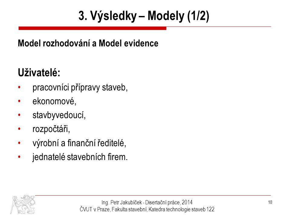 3. Výsledky – Modely (1/2) Uživatelé: