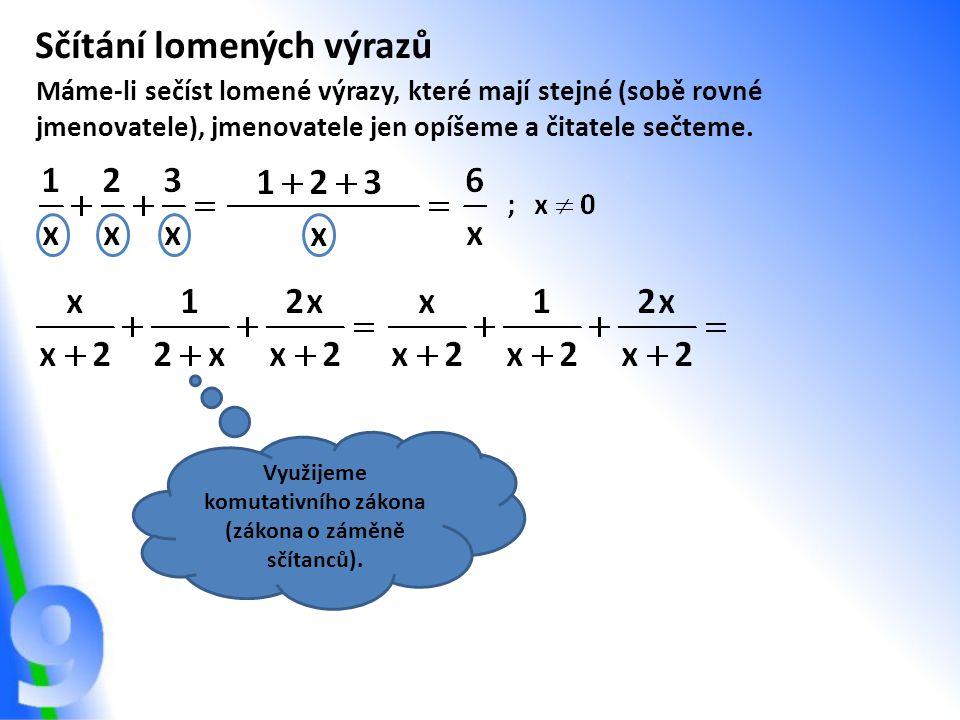 Využijeme komutativního zákona (zákona o záměně sčítanců).