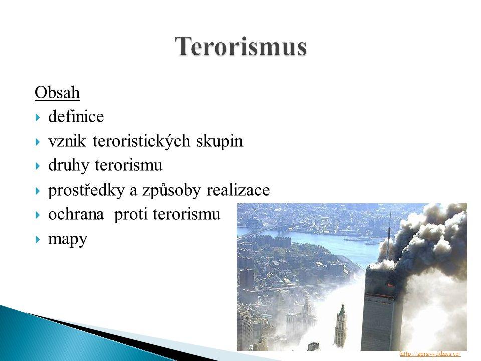 Terorismus Obsah definice vznik teroristických skupin druhy terorismu