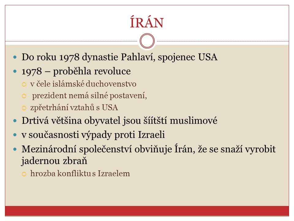 ÍRÁN Do roku 1978 dynastie Pahlaví, spojenec USA