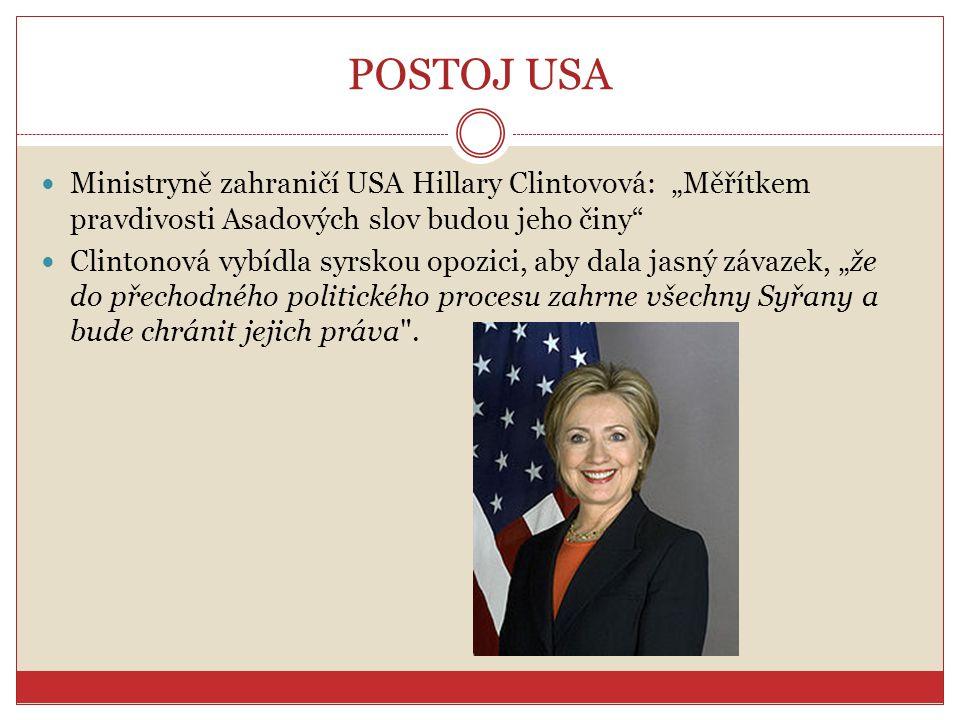 """POSTOJ USA Ministryně zahraničí USA Hillary Clintovová: """"Měřítkem pravdivosti Asadových slov budou jeho činy"""