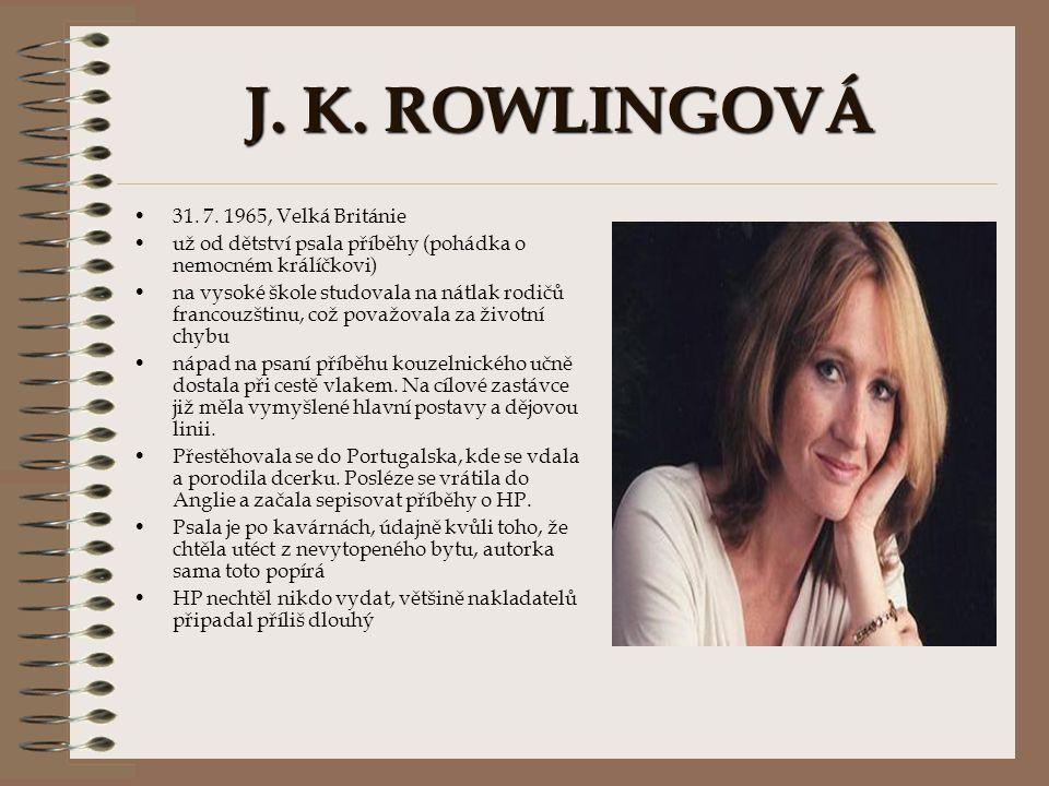 J. K. ROWLINGOVÁ 31. 7. 1965, Velká Británie
