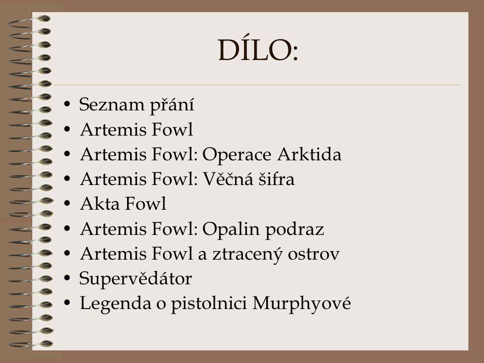 DÍLO: Seznam přání Artemis Fowl Artemis Fowl: Operace Arktida