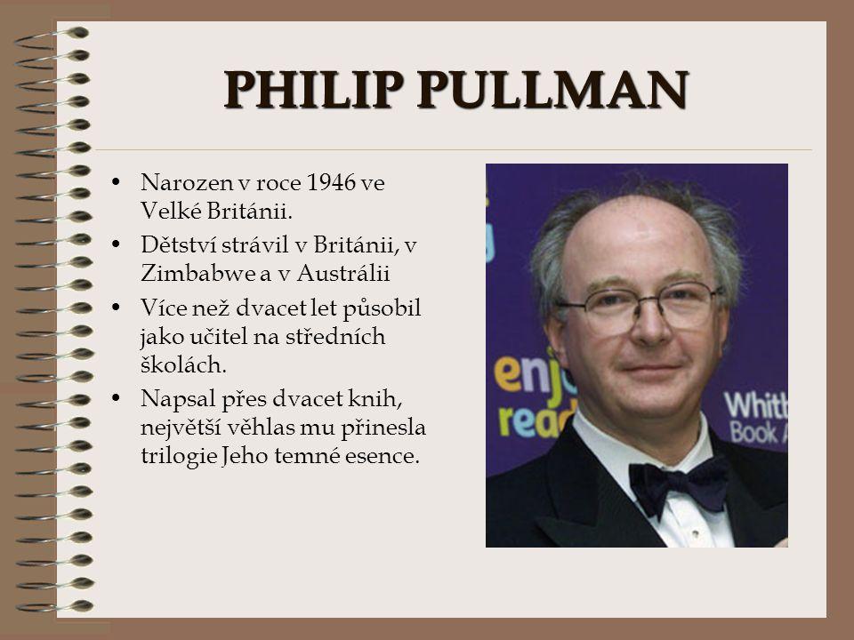 PHILIP PULLMAN Narozen v roce 1946 ve Velké Británii.