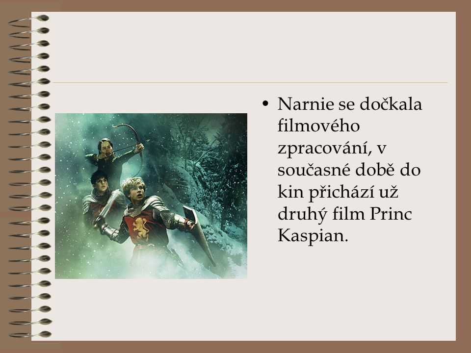 Narnie se dočkala filmového zpracování, v současné době do kin přichází už druhý film Princ Kaspian.