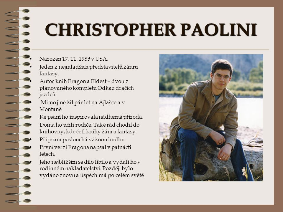 CHRISTOPHER PAOLINI Narozen v USA.