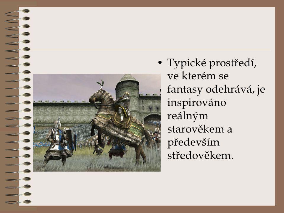 Typické prostředí, ve kterém se fantasy odehrává, je inspirováno reálným starověkem a především středověkem.