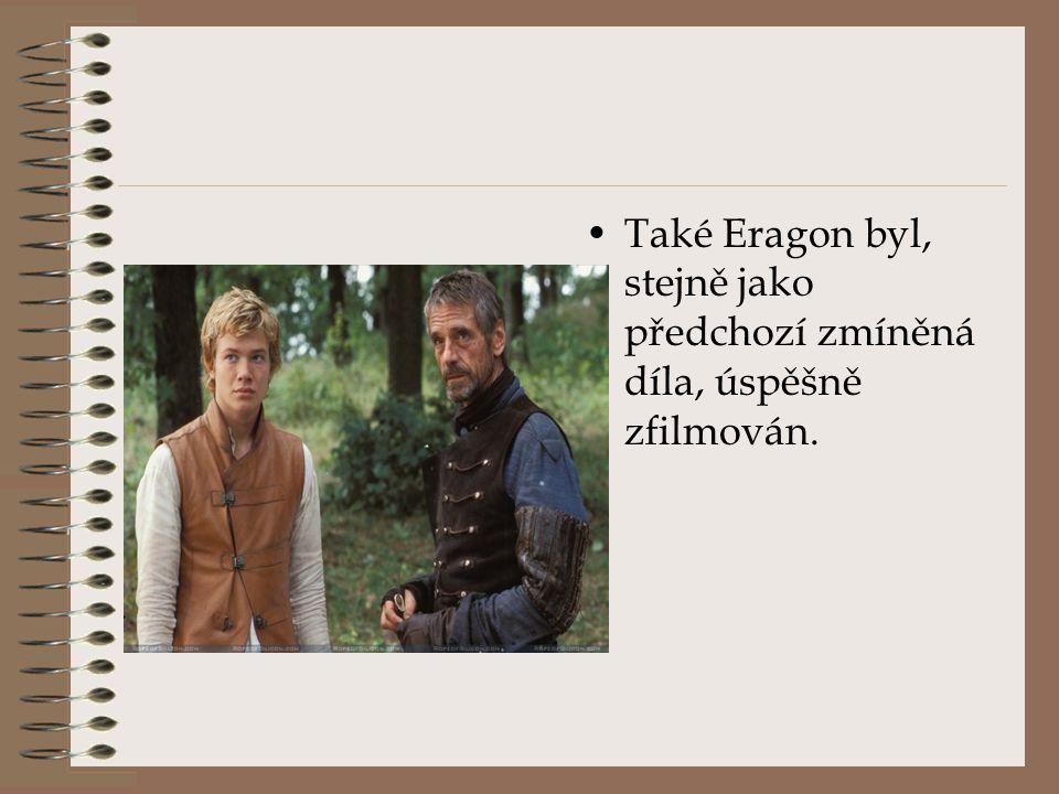 Také Eragon byl, stejně jako předchozí zmíněná díla, úspěšně zfilmován.