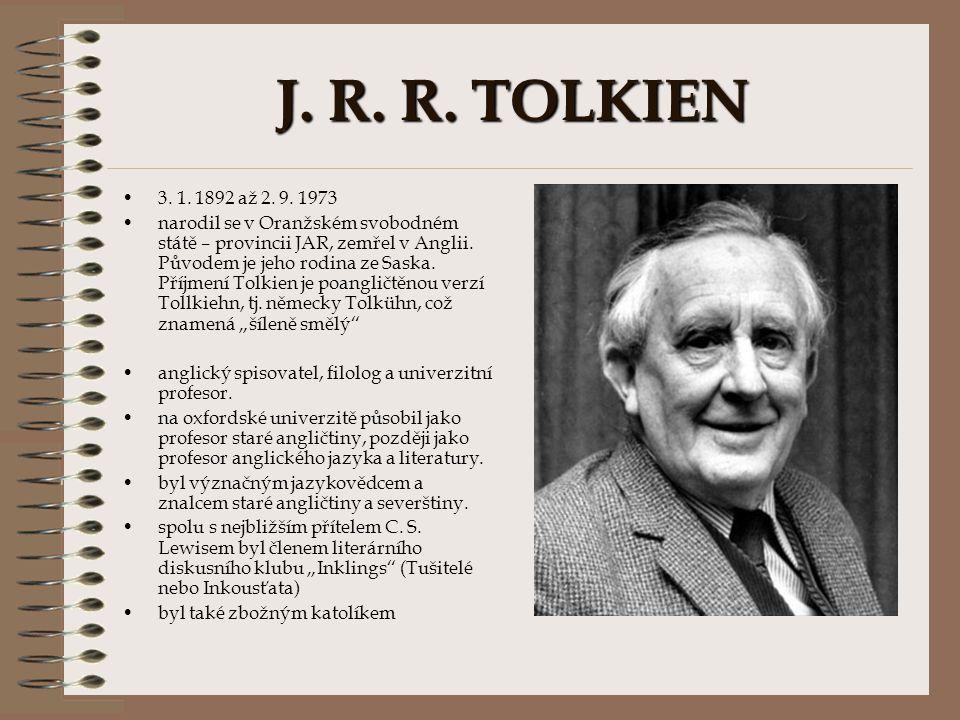 J. R. R. TOLKIEN 3. 1. 1892 až 2. 9. 1973.