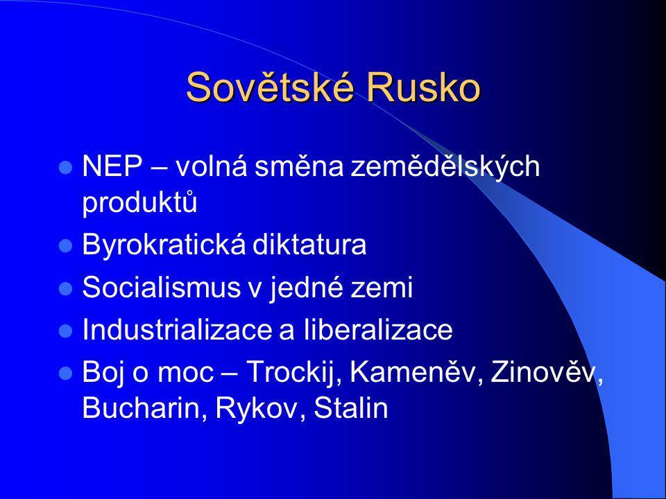 Sovětské Rusko NEP – volná směna zemědělských produktů