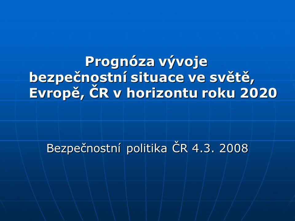 Bezpečnostní politika ČR 4.3. 2008