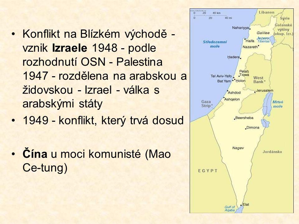 Konflikt na Blízkém východě - vznik Izraele 1948 - podle rozhodnutí OSN - Palestina 1947 - rozdělena na arabskou a židovskou - Izrael - válka s arabskými státy