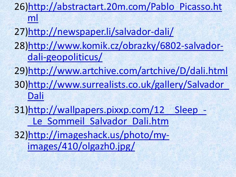 http://abstractart.20m.com/Pablo_Picasso.html http://newspaper.li/salvador-dali/ http://www.komik.cz/obrazky/6802-salvador-dali-geopoliticus/