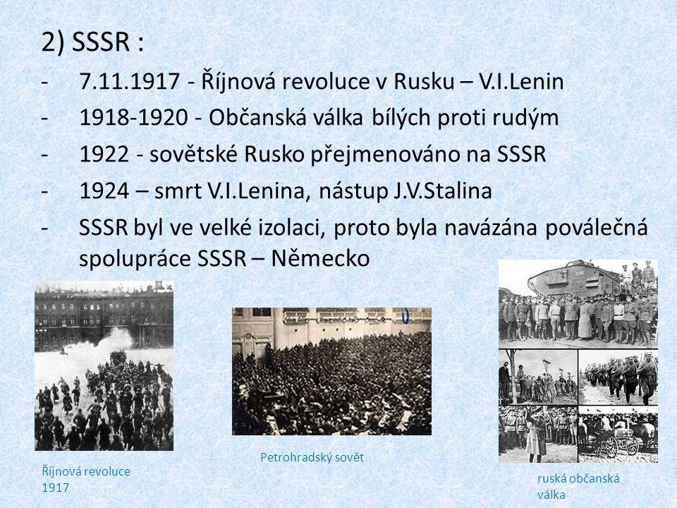 2) SSSR : 7.11.1917 - Říjnová revoluce v Rusku – V.I.Lenin