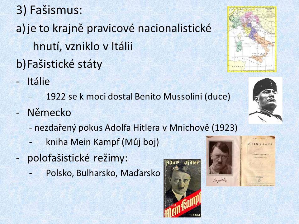 3) Fašismus: je to krajně pravicové nacionalistické