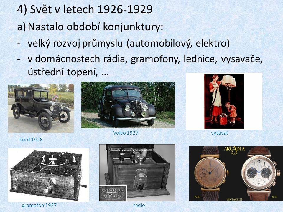 4) Svět v letech 1926-1929 Nastalo období konjunktury: