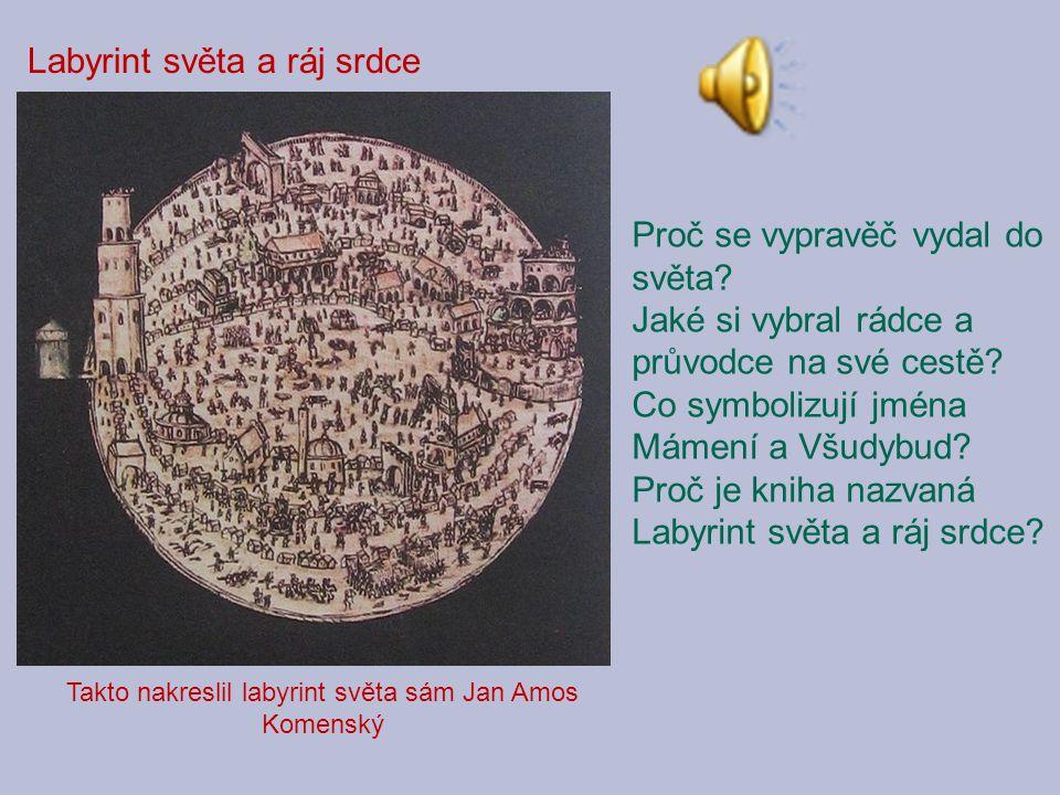 Takto nakreslil labyrint světa sám Jan Amos Komenský
