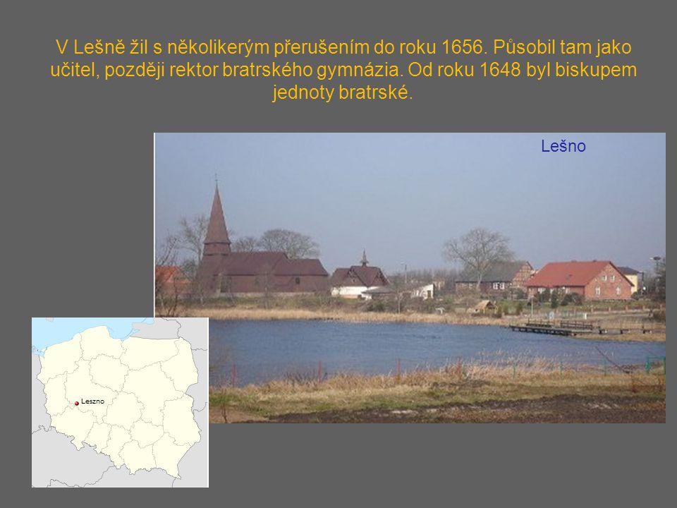 V Lešně žil s několikerým přerušením do roku 1656