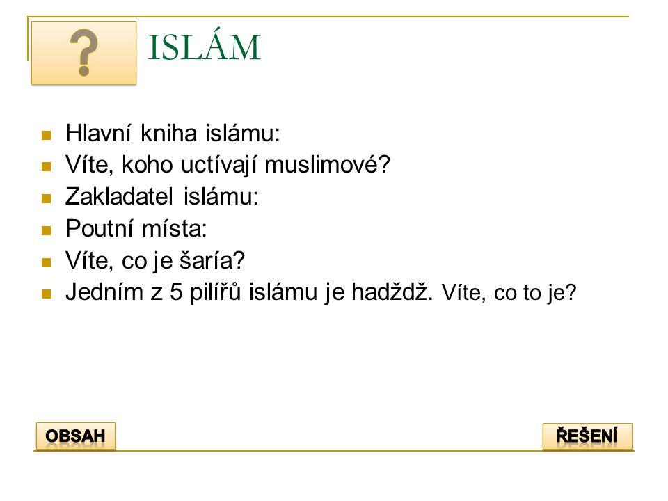 ISLÁM Hlavní kniha islámu: Víte, koho uctívají muslimové