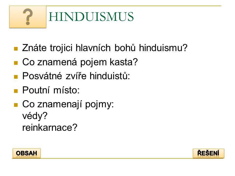 HINDUISMUS Znáte trojici hlavních bohů hinduismu