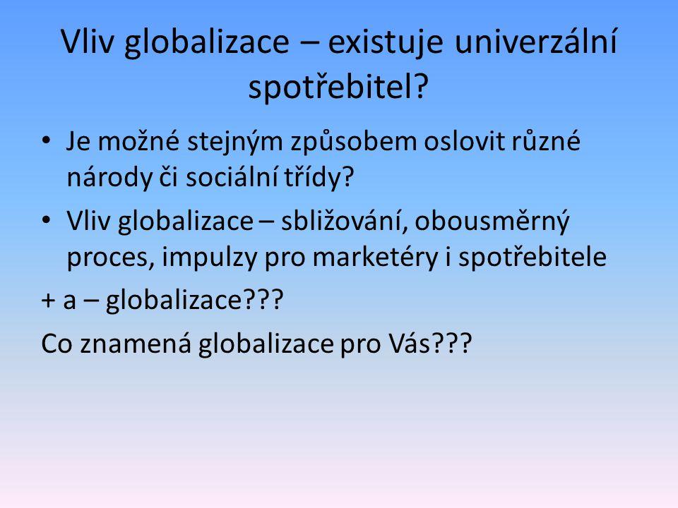 Vliv globalizace – existuje univerzální spotřebitel
