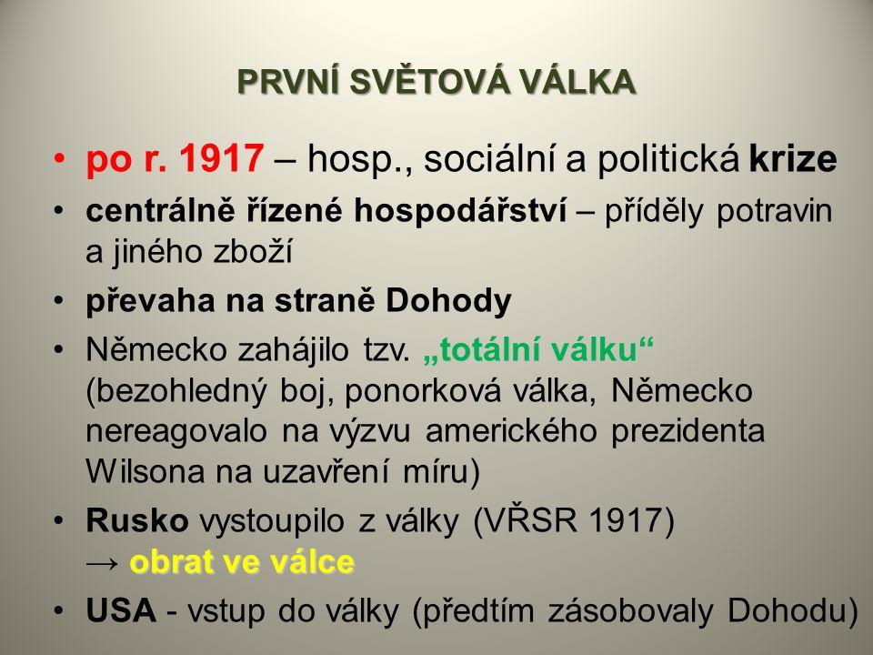po r. 1917 – hosp., sociální a politická krize