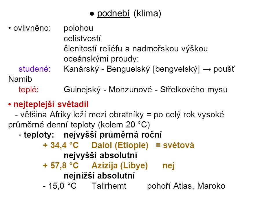 ● podnebí (klima) • ovlivněno: polohou celistvostí