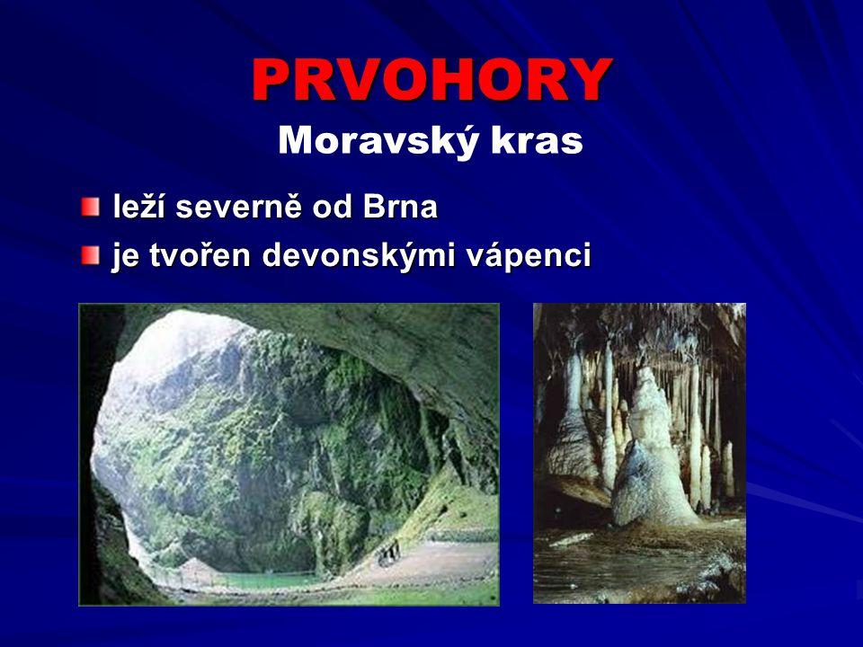 PRVOHORY Moravský kras leží severně od Brna