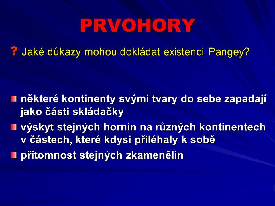 PRVOHORY Jaké důkazy mohou dokládat existenci Pangey