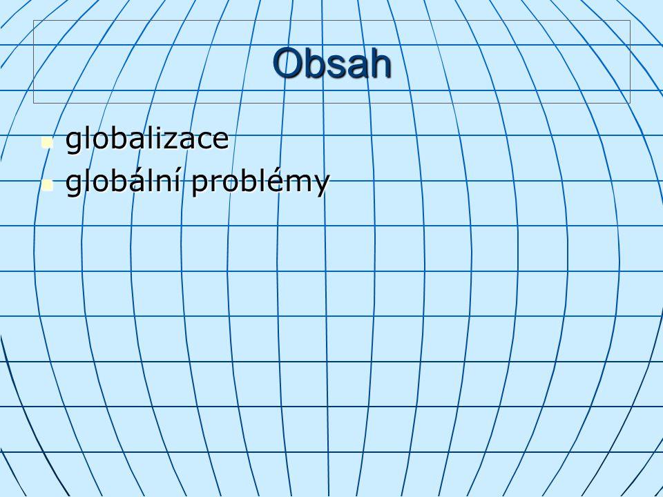 Obsah globalizace globální problémy