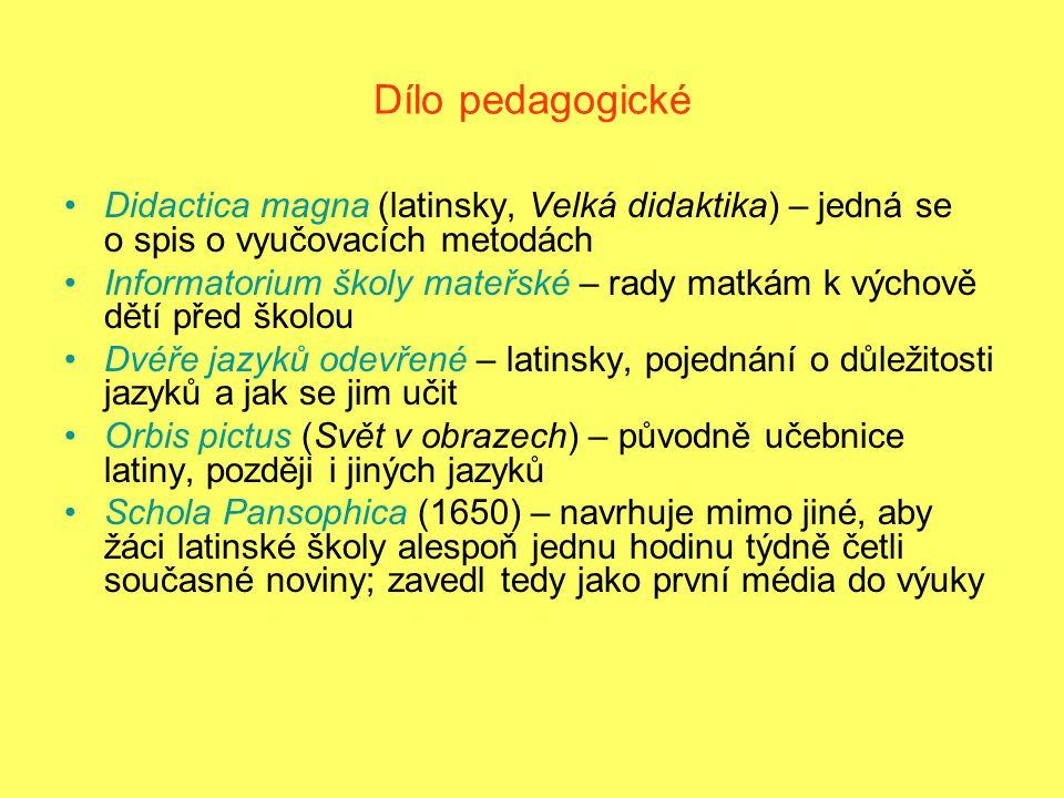 Dílo pedagogické Didactica magna (latinsky, Velká didaktika) – jedná se o spis o vyučovacích metodách.