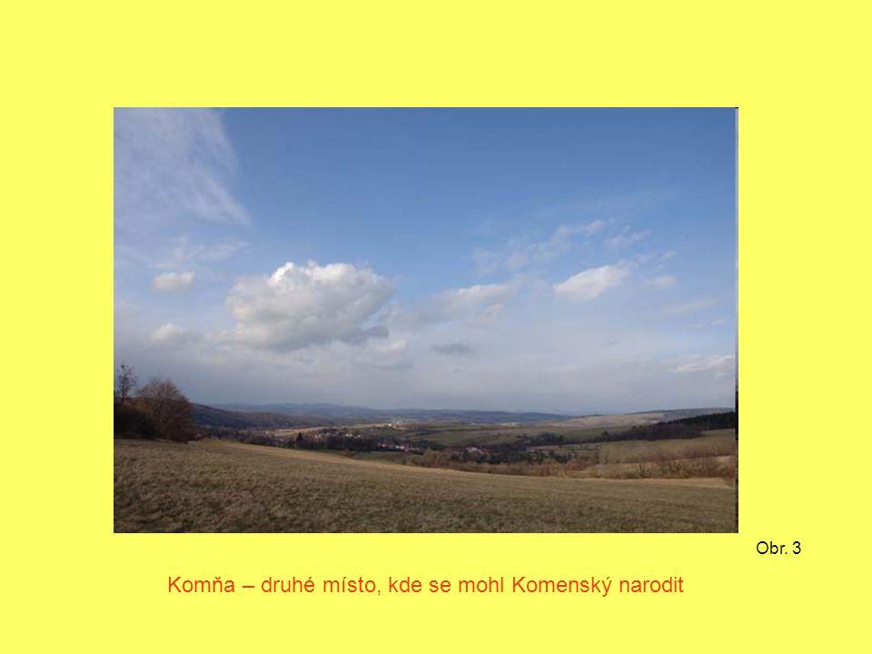 Komňa – druhé místo, kde se mohl Komenský narodit