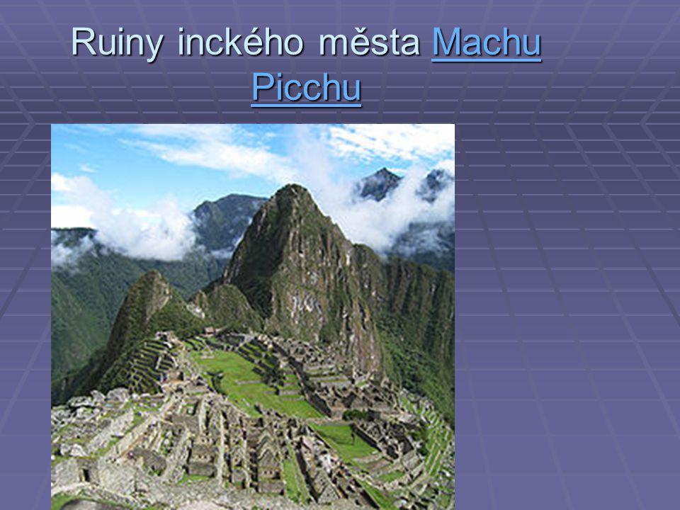 Ruiny inckého města Machu Picchu